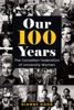 Our 100 Years