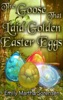 The Goose That Laid Golden Easter Eggs