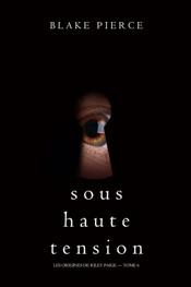 Sous Haute Tension (Les Origines de Riley Paige – Tome 6)