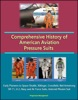 Comprehensive History Of American Aviation Pressure Suits: Early Pioneers To Space Shuttle, Kittinger, Crossfield, Neil Armstrong, SR-71, U-2, Navy And Air Force Suits, Asteroid Mission Suit