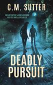 Deadly Pursuit: A Riveting Crime Thriller
