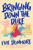 Bringing Down the Duke - Evie Dunmore