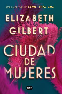 Elizabeth Gilbert - Ciudad de mujeres book