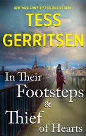 In Their Footsteps & Thief of Hearts - Tess Gerritsen by  Tess Gerritsen PDF Download