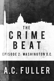 The Crime Beat: Washington, D.C.