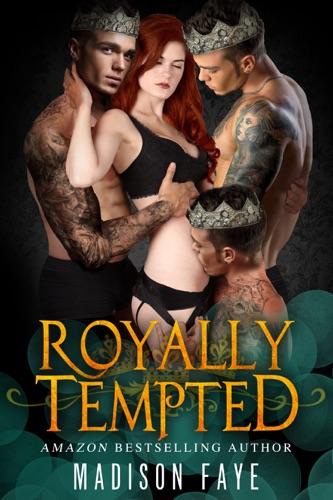 Madison Faye - Royally Tempted