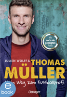 Thomas Müller & Julien Wolff - Mein Weg zum Fußballprofi artwork