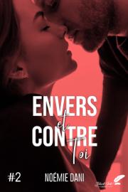Envers et contre toi, tome 2 by Envers et contre toi, tome 2