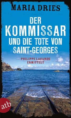 Der Kommissar und die Tote von Saint-Georges - Maria Dries