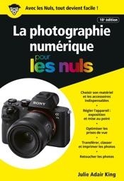 La photographie numérique pour les Nuls poche, 18e