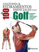 Anatomía & 100 estiramientos para Golf (Color) Book Cover