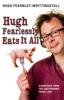 Hugh Fearnley-Whittingstall - Hugh Fearlessly Eats It All kunstwerk