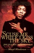 'Scuse Me While I Kiss The Sky