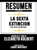 Resumen Extendido: La Sexta Extincion (The Sixth Extinction) - Basado En El Libro De Elizabeth Kolbert