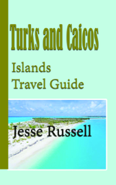 Turks and Caicos Islands Travel Guide: Holiday Guide