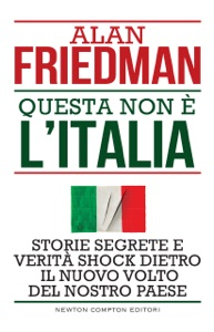 Questa non è l'Italia da Alan Friedman