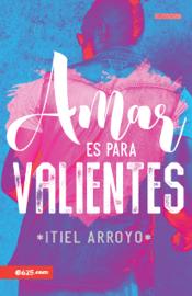 Amar es para Valientes book