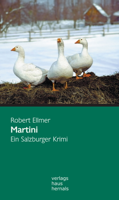Robert Ellmer - Martini: Ein Salzburger Krimi  (Huber-Krimi – Band 1) artwork
