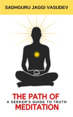 The Path Of Meditation: A Seeker's Guide To Truth