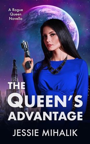Jessie Mihalik - The Queen's Advantage