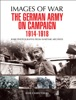 The German Army On Campaign, 1914–1918