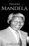 Nelson Mandela: A Life From Beginning to End