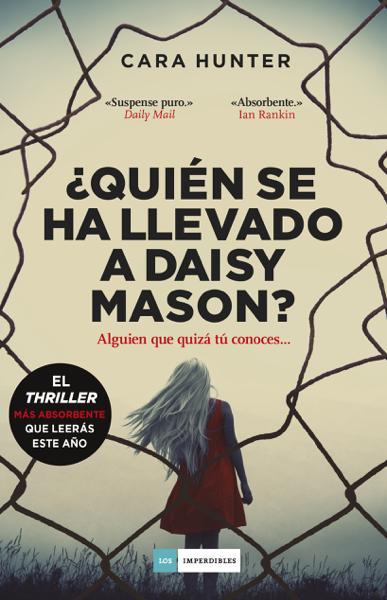 ¿Quién se ha llevado a Daisy Mason? por Begoña Prat Rojo & Cara Hunter