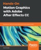 Hands-On Motion Graphics with Adobe After Effects CC