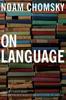 Noam Chomsky - On Language artwork