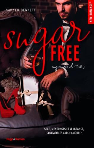 Sawyer Bennett - Sugar bowl - tome 3 Sugar Free -Extrait offert-