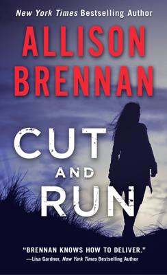 Allison Brennan - Cut and Run book
