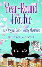 Year-Round Trouble: 14 Original Cozy Holiday Mysteries