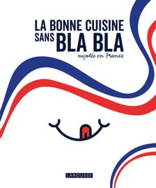 La cuisine française sans bla bla