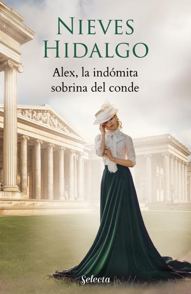 Alex, la indómita sobrina del conde (Un romance en Londres 5) por Nieves Hidalgo