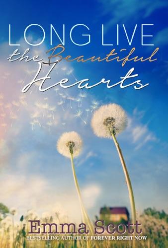 Emma Scott - Long Live the Beautiful Hearts (Beautiful Hearts Duet Book II)