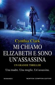 Mi chiamo Elizabeth e sono un'assassina da Cynthia Clark