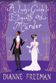 A Lady's Guide to Etiquette and Murder