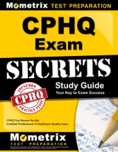 CPHQ Exam Secrets Study Guide:
