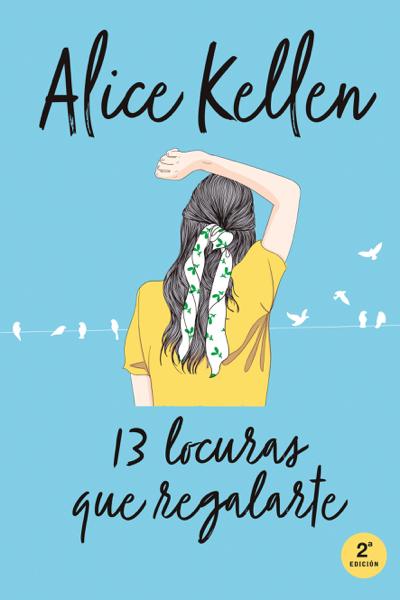 13 Locuras que regalarte by Alice Kellen