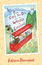 The Girl, The Dog And The Writer In Lucerne (The Girl, The Dog And The Writer, #3)