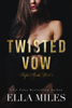Twisted Vow - Ella Miles