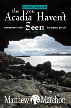 The Acadia You Haven't Seen : An Off-Trail Hiking Guide