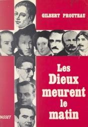 Download and Read Online Les Dieux meurent le matin
