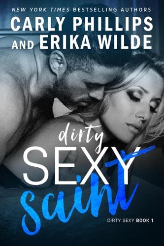 Carly Phillips & Erika Wilde - Dirty Sexy Saint