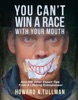 You Can't Win a Race With Your Mouth