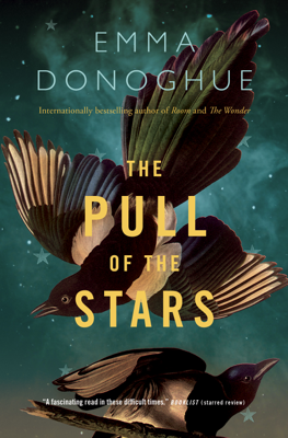 Emma Donoghue - The Pull of the Stars book