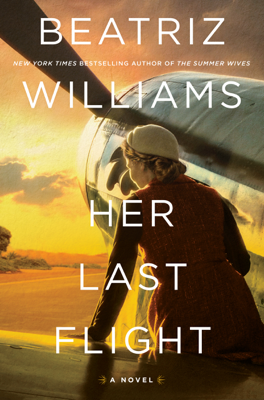 Beatriz Williams - Her Last Flight book