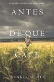 Antes De Que Cace (Un Misterio con Mackenzie White—Libro 8) Book Cover