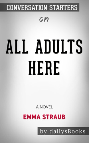 DailysBooks - All Adults Here: A Novel by Emma Straub: Conversation Starters