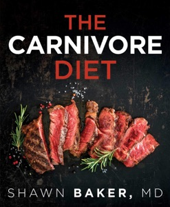 The Carnivore Diet by Shawn Baker Book Cover